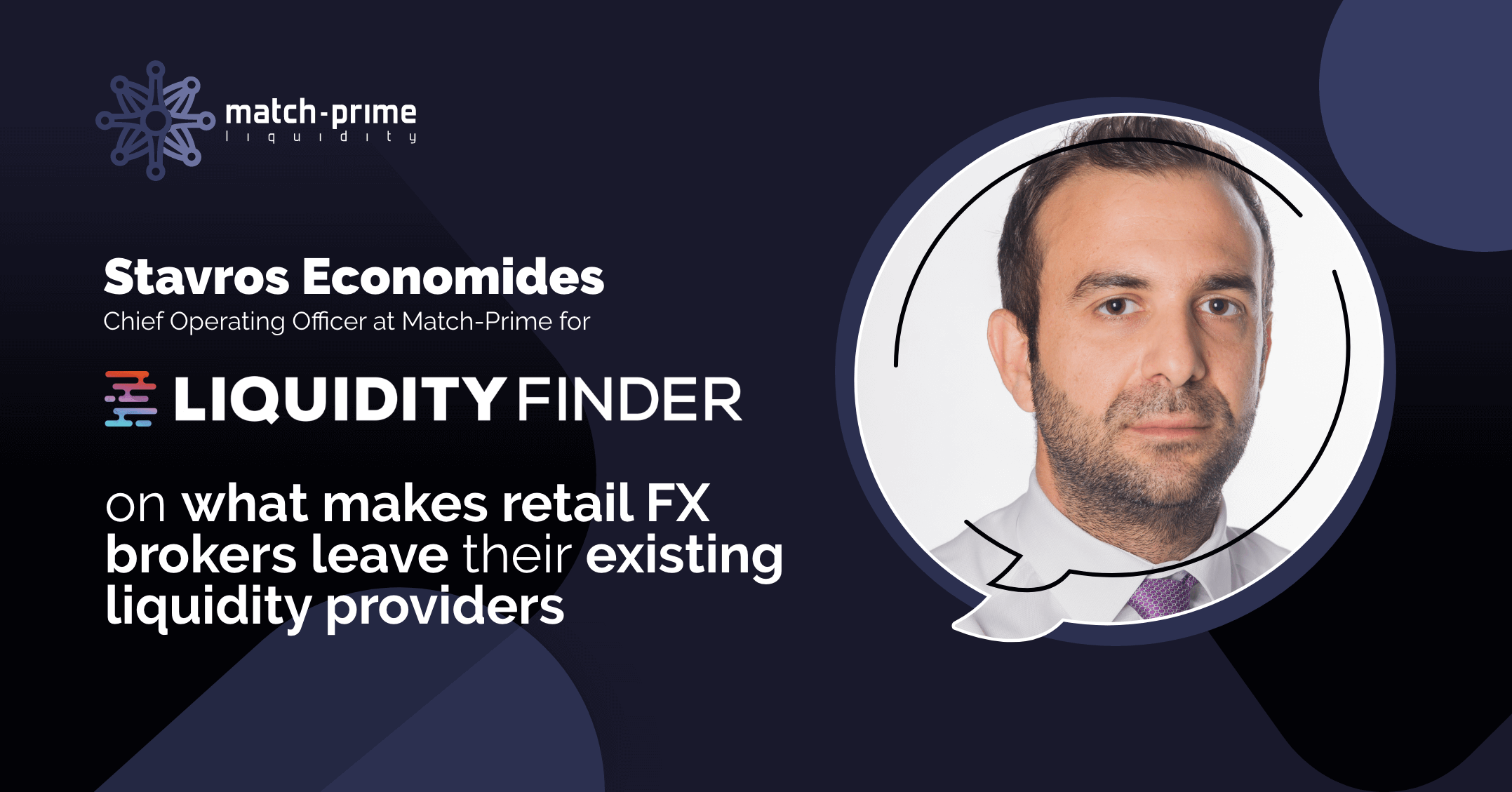 Read the interview, Stavros Economides, the COO of Match-Prime gave to Sam Low of LiquidityFinder.com