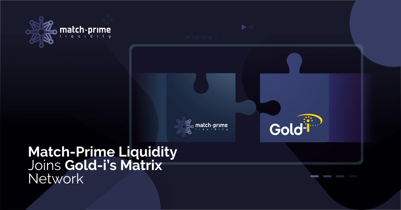 Match-Prime Liquidity Joins Gold-i's Matrix NETwork