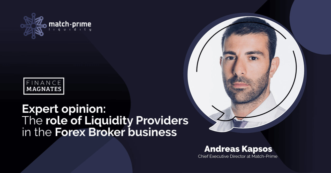 Expert opinion: The role of Liquidity Providers in the Forex Broker business